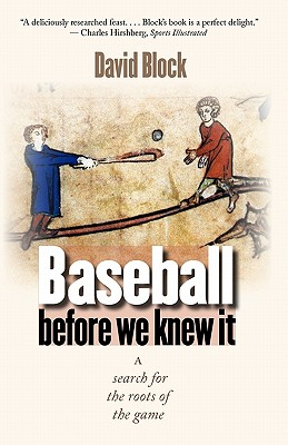 Image for Baseball before We Knew It: A Search for the Roots of the Game