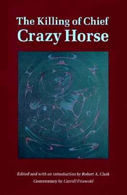 Image for The Killing of Chief Crazy Horse: Three Eyewitness Views