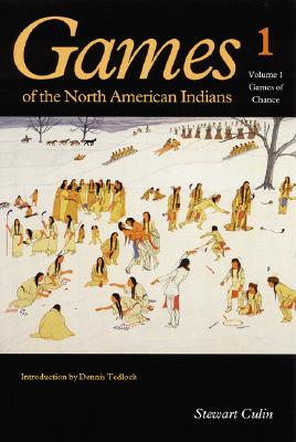 Games of the North American Indians: Volume 1: Games of Chance, Culin, Stewart