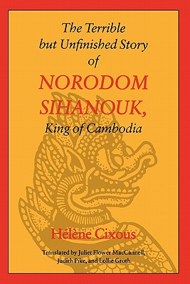 Image for The Terrible but Unfinished Story of Norodom Sihanouk, King of Cambodia (European Women Writers)