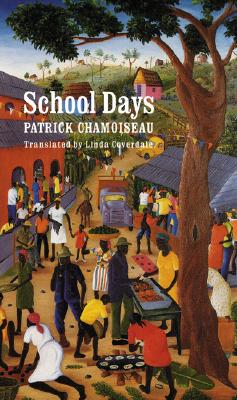School Days (St.in African Amer.History & Culture), Chamoiseau, Patrick