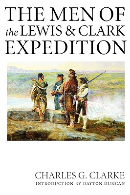Image for The Men of the Lewis and Clark Expedition: A Biographical Roster of the Fifty-one Members and a Composite Diary of Their Activities from All Known Sources