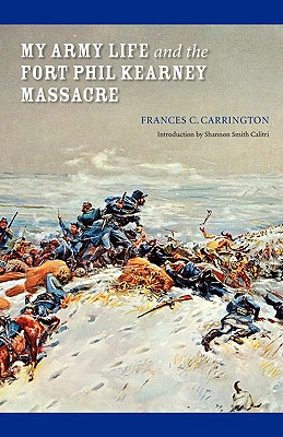 Image for My Army Life and the Fort Phil Kearny Massacre: With An Account of the Celebration of Wyoming Opened