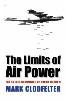 Image for The Limits of Air Power: The American Bombing of North Vietnam