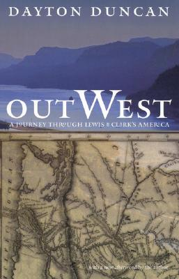 Image for Out West: A Journey through Lewis and Clark's America