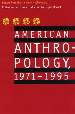 """Image for American Anthropology, 1971-1995: Papers from the """"American Anthropologist"""""""