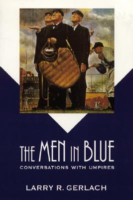 Image for The Men in Blue: Conversations with Umpires (Bison Book)