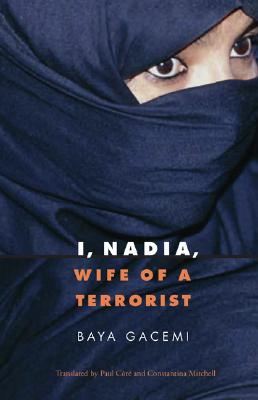 Image for I, Nadia, Wife of a Terrorist (France Overseas: Studies in Empire and Decolonization)