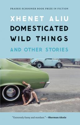 Image for Domesticated Wild Things, and Other Stories (Prairie Schooner Book Prize in Fiction)