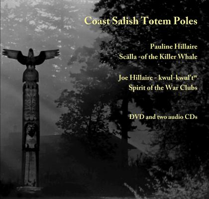 Image for Coast Salish Totem Poles: Media Companion to A Totem Pole History (Studies in the Anthropology of North American Indians)