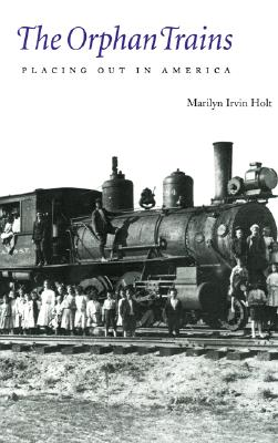 Image for The Orphan Trains: Placing Out in America (Bison Book)