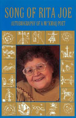 Image for Song of Rita Joe: Autobiography of a Mi'kmaq Poet (American Indian Lives)