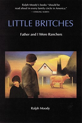 Little Britches: Father and I Were Ranchers, Ralph Moody