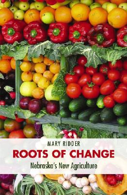 Image for Roots of Change: Nebraska's New Agriculture (Our Sustainable Future)