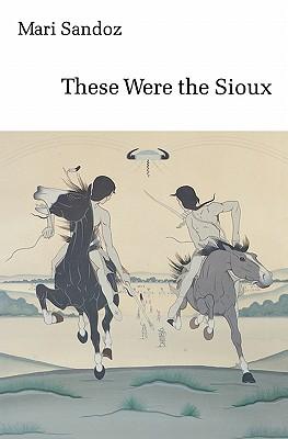 """These Were the Sioux, """"SANDOZ, MARI"""""""