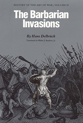 Image for The Barbarian Invasions: History of the Art of War, Volume II