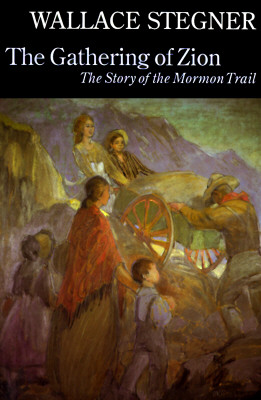 Image for The Gathering of Zion: The Story of the Mormon Trail