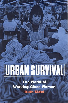 Image for Urban Survival: The World of Working-Class Women