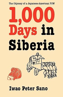 Image for One Thousand Days in Siberia: The Odyssey of a Japanese-American POW