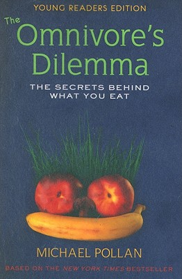 "Image for ""The Omnivore's Dilemma: The Secrets Behind What You Eat, Young Readers Edition"""