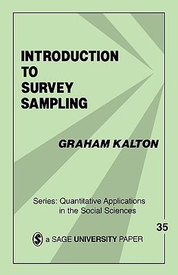 Introduction to Survey Sampling (Quantitative Applications in the Social Sciences), Kalton, Graham G. W.