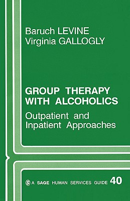 Image for Group Therapy with Alcoholics: Outpatient and Inpatient Approaches (SAGE Human Services Guides)
