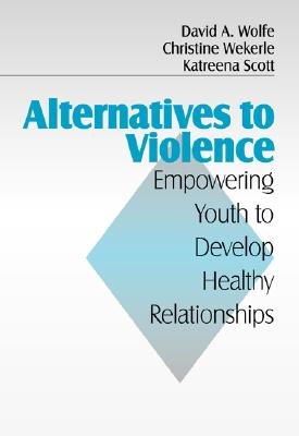 Image for Alternatives to Violence: Empowering Youth To Develop Healthy Relationships