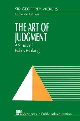 Image for The Art of Judgment: A Study of Policy Making (Rethinking Public Administration)