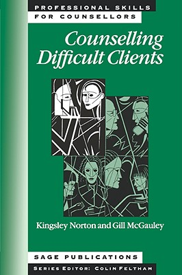 Counselling Difficult Clients (Professional Skills for Counsellors Series), Norton, Kingsley; McGauley, Gillian