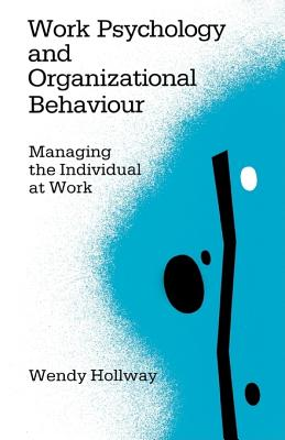 Work Psychology and Organizational Behaviour: Managing the Individual at Work, Hollway, Wendy