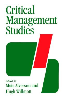 Critical Management Studies (Sage Library in Business and Management)