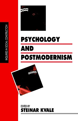 Psychology and Postmodernism (Inquiries in Social Construction series)