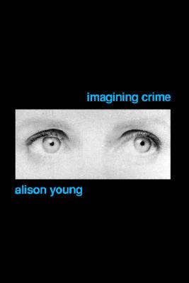 Imagining Crime, Young, Alison