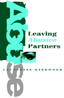 Leaving Abusive Partners: From the Scars of Survival to the Wisdom for Change, Kirkwood, Catherine