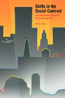 Shifts in the Social Contract: Understanding Change in American Society, Rubin, Beth A.