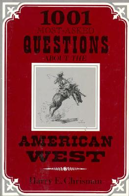 Image for 1001 Most Asked Questions About the American West