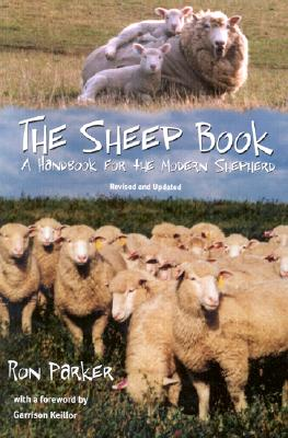 The Sheep Book: A Handbook for the Modern Shepherd, Revised and Updated, Parker, Ronald B.