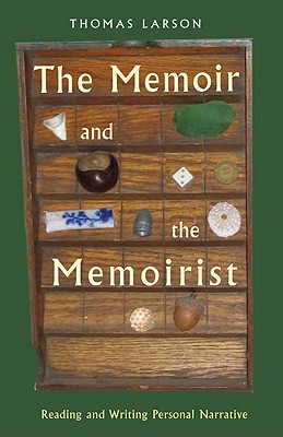 Image for The Memoir and the Memoirist: Reading & Writing Personal Narrative