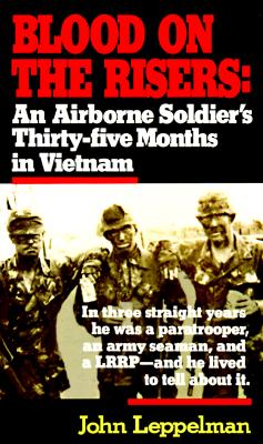 Image for Blood on the Risers: An Airborne Soldier's Thirty-five Months in Vietnam
