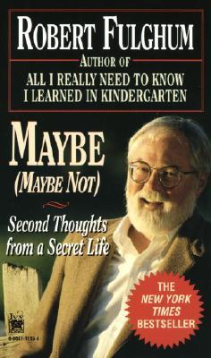 Maybe Maybe Not (Robert Fulghum), Robert Fulghum