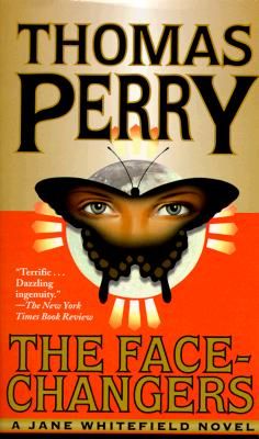 The Face-Changers (Jane Whitefield Novels), THOMAS PERRY