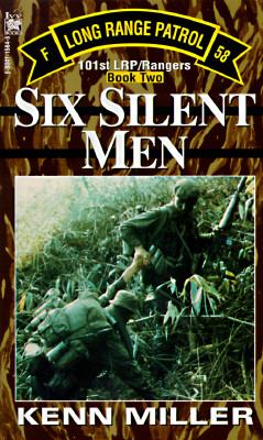 Six Silent Men, Book Two (101st Lrp/Rangers), KENN MILLER
