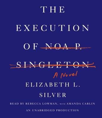 Image for The Execution of Noa P. Singleton: A Novel