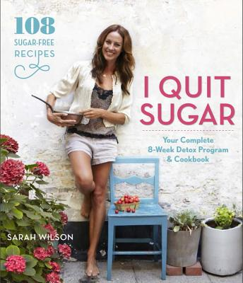 Image for I Quit Sugar: Your Complete 8-Week Detox Program and Cookbook