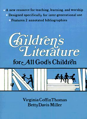 Children's Literature for All God's Children, Thomas, Virginia; Miller, Betty Davis