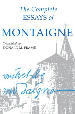 The Complete Essays of Montaigne, Michel de Montaigne