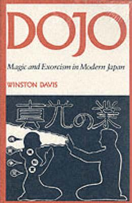 Dojo: Magic and Exorcism in Modern Japan, Davis, Winston