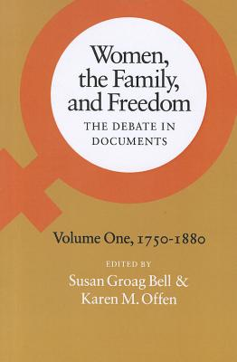 Image for Women, the Family, and Freedom: The Debate in Documents, Volume I, 1750-1880 (Women, the Family, & Freedom)