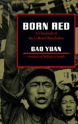 Born Red: A Chronicle of the Cultural Revolution, Gao Yuan