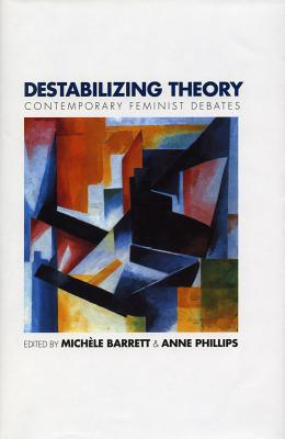 Image for Destabilizing Theory: Contemporary Feminist Debates